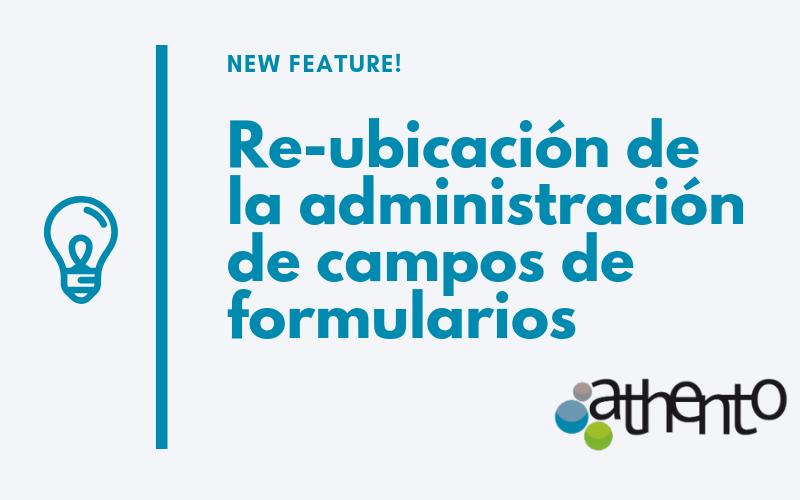 Actualización: Re-ubicación de la administración de campos de formularios