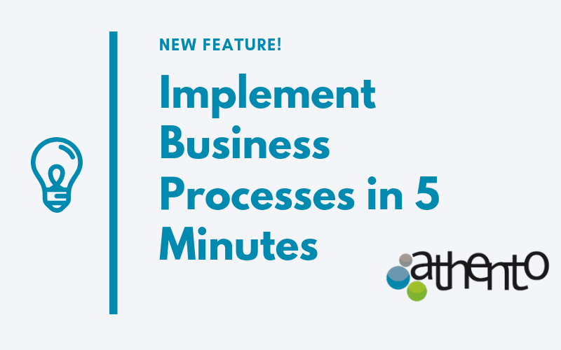 Now It's Possible to Implement Business Processes in Athento in Just 5 Minutes