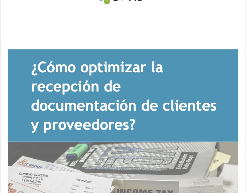 ¿Cómo optimizar la recepción de documentación de clientes y proveedores?